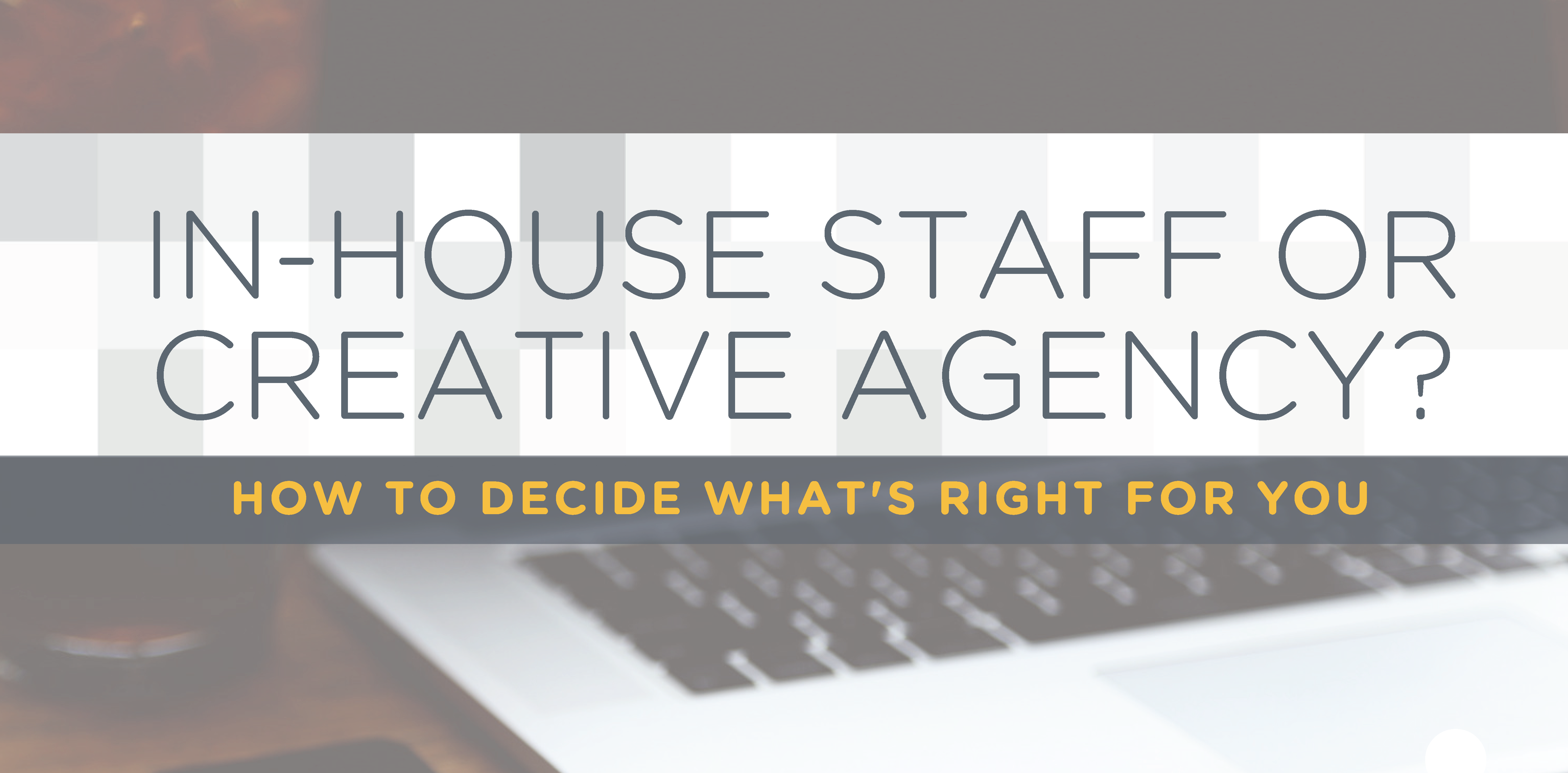 In-house staff or creative agency-croppedsmall
